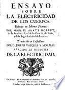 Ensayo sobre la electricidad de los cuerpos ... Traducido en Castellano por ... J. Vazquez y Morales, añadida la historia de la Electricidad