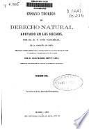 Ensayo teórico de derecho natural apoyado en los hechos: (1867. 427 p.)
