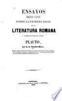 Ensayos analiticos i críticos sobre la primera edad de la literatura romana i particularmente sobre Plauto