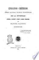 Ensayos críticos sobre algunas teorias filosòficas de la Divinidad Spinosa, Vacherot, Leibnitz, Cousin, Proudhon per Manuel Dagnino