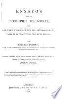 Ensayos sobre los principios de Moral. Version Española [by F. Merino Ballesteros] de la sexta edicion Inglesa ... publicada ... á expensas del Caballero Inglés J. Pease