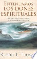Entendamos Los Dones Espirituales/Understanding Spiritual Gifts