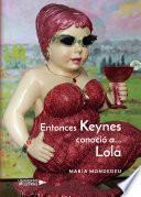 Entonces Keynes conoció a... Lola