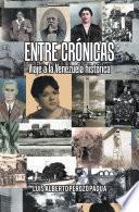 Entre Crónicas Viaje a La Venezuela Histórica