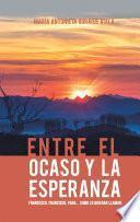 Entre El Ocaso Y La Esperanza.
