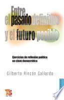 Entre el pasado definitivo y el futuro posible