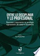 Entre lo disciplinar y lo profesional