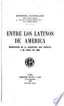 Entre los latinos de América; impresiones de la Argentina, del Uruguay y de Chile en 1922