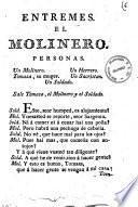 Entremes. El molinero - ([Madrid] se hallara en la Libreria de Quiroga, calle de la Concepcion Geronima, junto a Barrio-Nuevo, 1793)
