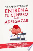 Entrena tu cerebro para adelgazar