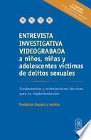 Entrevista investigativa videograbada a niños, niñas y adolescentes víctimas de delitos sexuales.