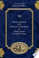 Episodios históricos de la Guerra de Intervención y el Segundo Imperio TOMO 6