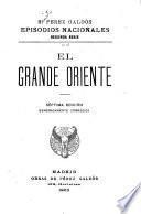Episodios nacionales: El grande oriente. 7. ed. esmeradamente corregida. 1903