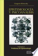 Epistemología y Psicoanálisis Vol. I