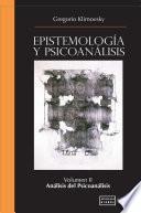 Epistemología y Psicoanálisis Vol. II