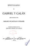Epistolario de Gabriel y Galań, seleccionado por Mariano de Santiago Cividanes ...