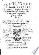 Epistolas Familiares De Don Antonio de Gueuara, Obispo de Mondoñedo ...
