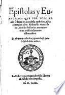 Epistolas y euangelios que por todo el ano se leyen en la yglesia catholica, de la correcion de Ambrosio Montesino