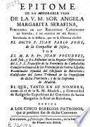 Epitome de la admirable vida de la V. M. Sor Angela Margarita Serafina fundadora de las religiosas capuchinas ...