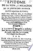 Epitome de la vida i milagros de la infanta dona Sancha Alfonso. hya del Senor Rei D. Alonso el nono de Leon (etc.)
