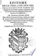 Epitome de la vida y hechos del inclito Rey Don Pedro de Aragon ...