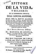 Epitome de la vida, y milagros de la ... Infanta Doña Sancha Alfonso ...