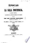 Épocas de la silla Pontificia; su poder temporal; preferencia de la España en defensa de sus derechos