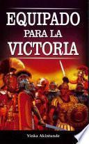 Equipado Para La Victoria