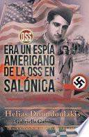 Era Un Espía Americano de la OSS en Salónica