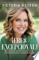 ¡Eres excepcional!