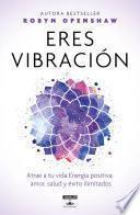 Eres vibración