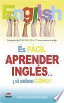 Es fácil aprender Inglés si sabes cómo