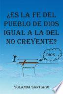 ¿Es la fe del pueblo de Dios igual a la del no creyente?