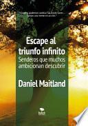 Escape al triunfo infinito Senderos que muchos ambicionan descubrir