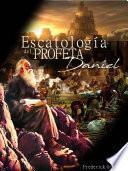 Escatología del Profeta Daniel