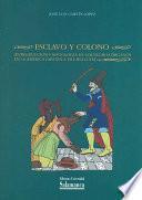 Esclavo y colono. Introducción y sociología de los negroafricanos en la América española del siglo XVI