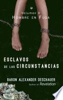 Esclavos De Las Circunstancias