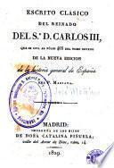 Escrito clásico del reinado del Sr. D. Carlos III, que se cita al fólio 465 del tomo noveno de la nueva edicion de la Historia general de España
