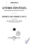 Escritores en prosa anteriores al siglo 15. recogidos e ilustrados por don Pascual de Gayangos