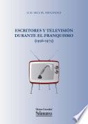 Escritores y Televisión Durante el Franquismo (1956-1975)