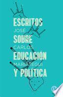 Escritos sobre educación y política