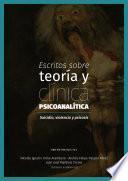 Escritos sobre teoría y clínica psicoanalítica