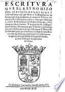 Escritura que el Reyno hizo del servicio de los 18 millones, con que sirvio a su Magestad en las cortes, que se propusieron en nueve de Febrero del 1617 (etc.)
