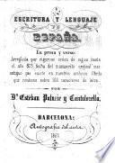 Escritura y lenguaje de Espana, en prosa y verso: Arreglada por orden de siglos hasta el ano 875