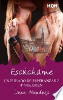 Escúchame (Un puñado de esperanzas 2 - Entrega 4)