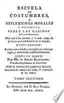 Escuela de costumbres o reflexiones morales e históricas, sobre las máximas de la Sabiduria