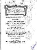 Escuela de costumbres ó Reflexiones morales e históricas, sobre las máximas de la sabiduría