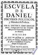 Escuela de Daniel ; Discursos Politicos y Morales a su Profecia