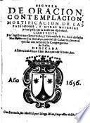 Escuela de oracion, contemplacion, mortificacion de las passiones y otras materias principales de la doctrina espiritual