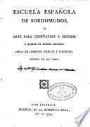 Escuela española de Sordomudos o arte para enseñarles a escribir y a hablar el idioma español